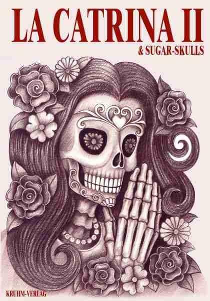 La Catrina & Sugar Skulls Vol. 2